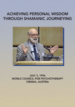 Achieving Personal Wisdom Through Shamanic Journeying DVD
