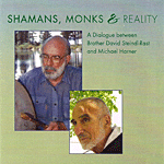 Shamans, Monks and Reality